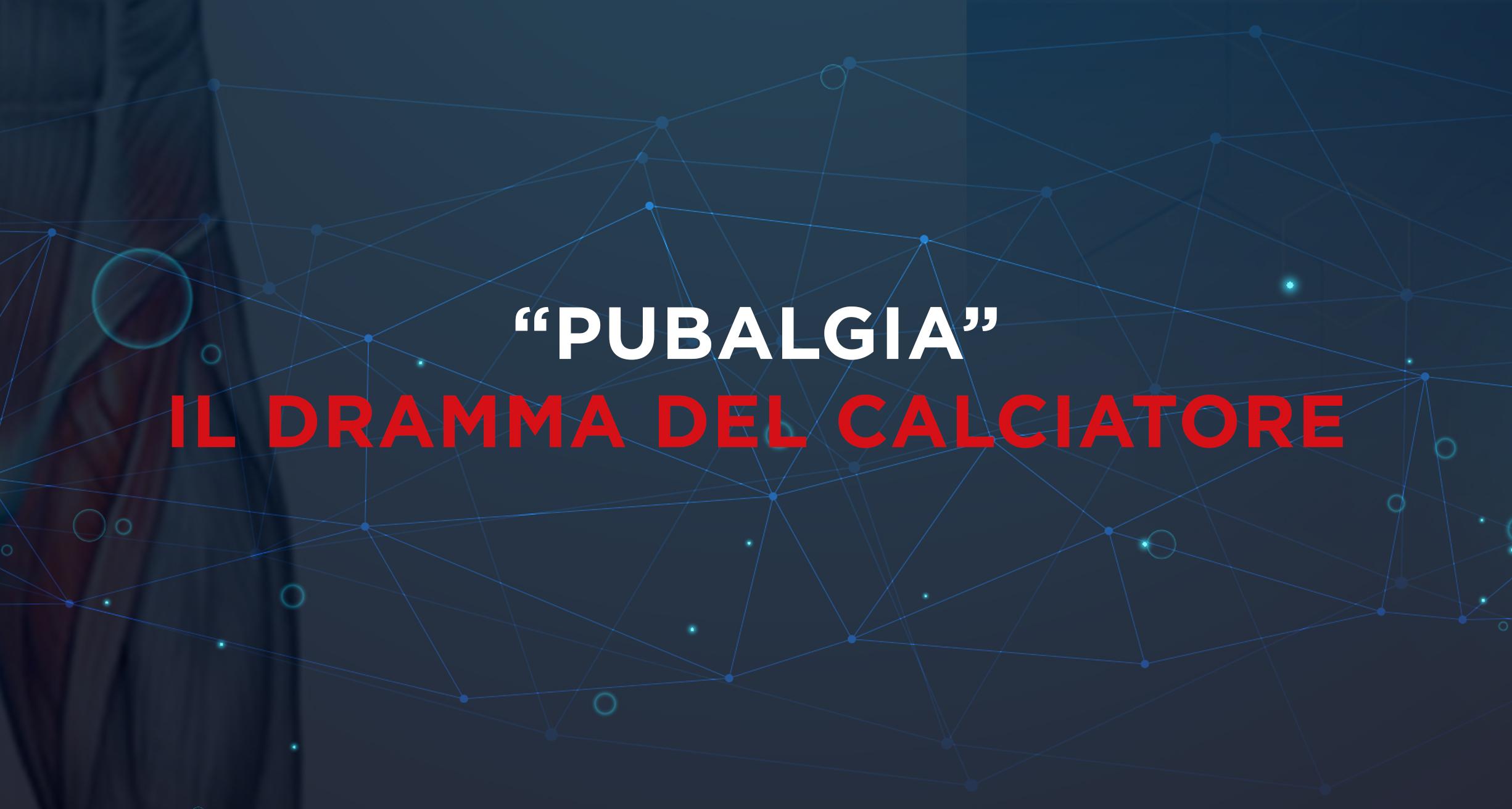 """""""Pubalgia"""" il dramma del calciatore"""